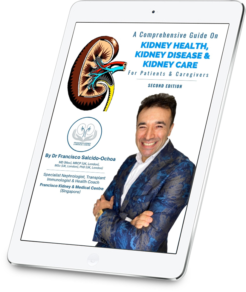 A Comprehensive Guide to Kidney Health, Kidney Disease & Kidney Care by Dr Francisco